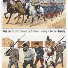 Wie die Triple Entente sich ihren Einzug in Berlin dachte, und wie er sich aber in Wirklichkeit machte