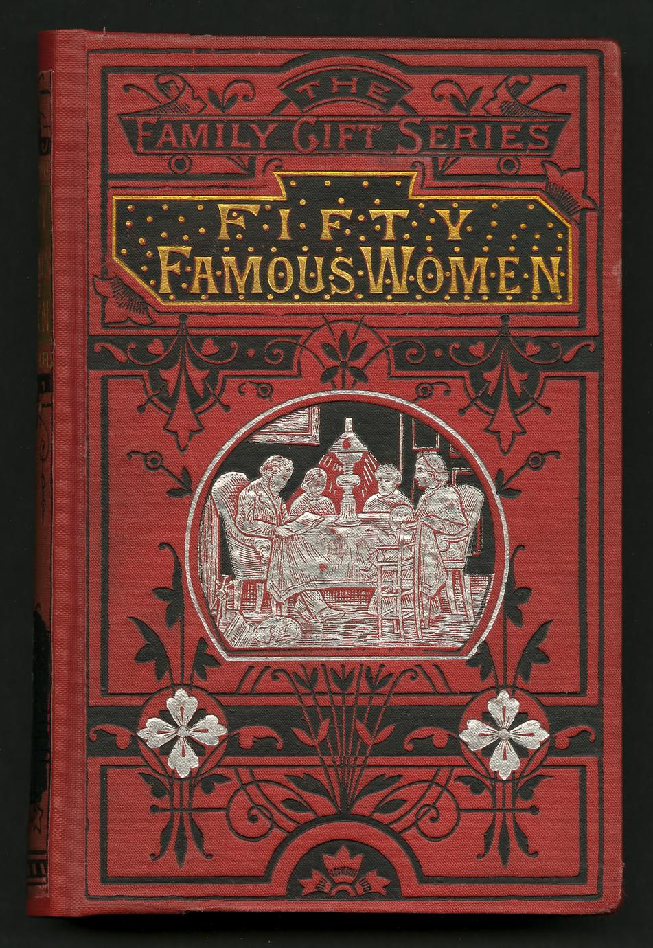 Fifty famous women : their virtues and failings, and the lesson of their lives (1 of 3)