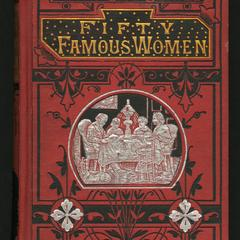 Fifty famous women : their virtues and failings, and the lesson of their lives