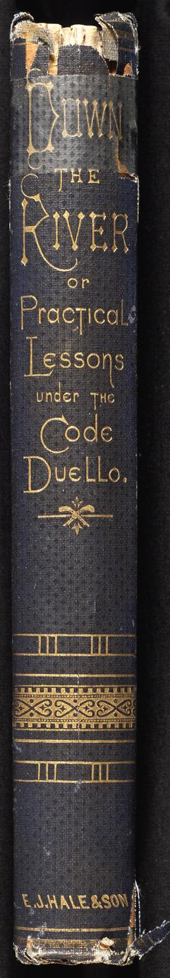 Down the river ; or, Practical lessons under the code duello (3 of 3)