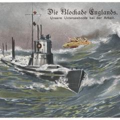 Die Blockade Englands. Unsere Unterseeboote bei der Arbeit
