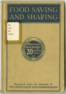 Food saving and sharing, telling how the older children of America may help save from famine their comrades in allied lands across the sea, prepared under the direction of the United States Food administration in cooperation with the United States Department of agriculture and the Bureau of education