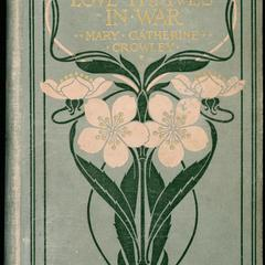 Love thrives in war : a romance of the frontier in 1812