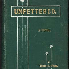 Unfettered : a novel ; Dorlan's plan : sequel to Unfettered : a dissertation on the race problem