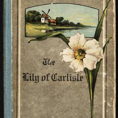 The lily of Carlisle : a story of the days of Cromwell and Blake