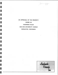 An appraisal of the property known as Parkwood Plaza, 6825-6925 University Avenue, Middleton, Wisconsin