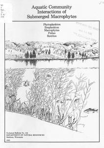 Aquatic community interactions of submerged macrophytes : phytoplankton, zooplankton, macrophytes, fishes, bentos