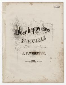 Dear happy days farewell