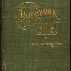 Patchwork : the poems and prose sketches of Maley Bainbridge Crist