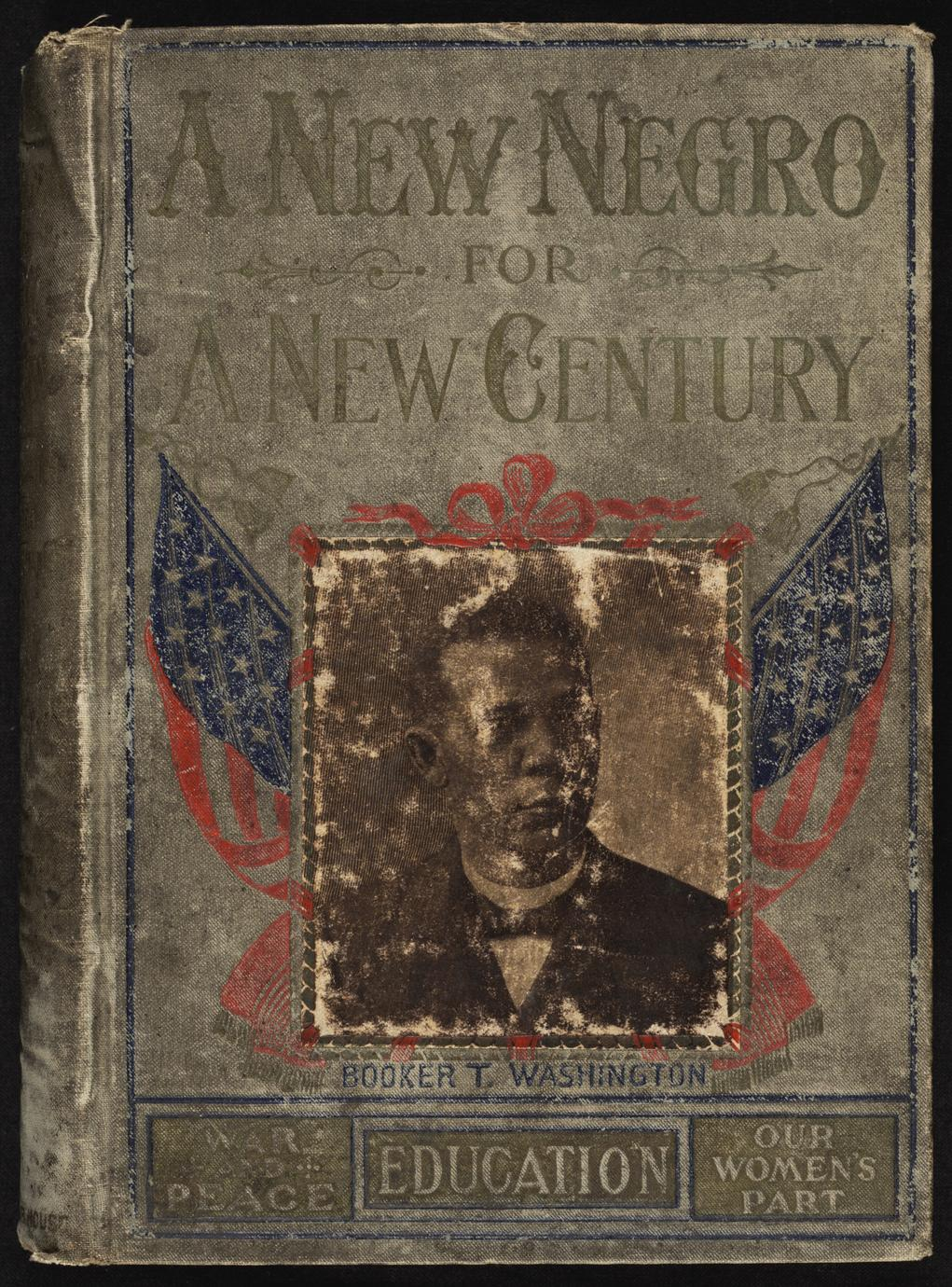 A new Negro for a new century : an accurate and up-to-date record of the upward struggles of the Negro race (1 of 2)