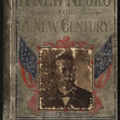 A new Negro for a new century : an accurate and up-to-date record of the upward struggles of the Negro race