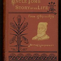 "An autobiography of the Rev. Josiah Henson (Mrs. Harriet Beecher Stowe's ""Uncle Tom"") from 1789 to 1879"