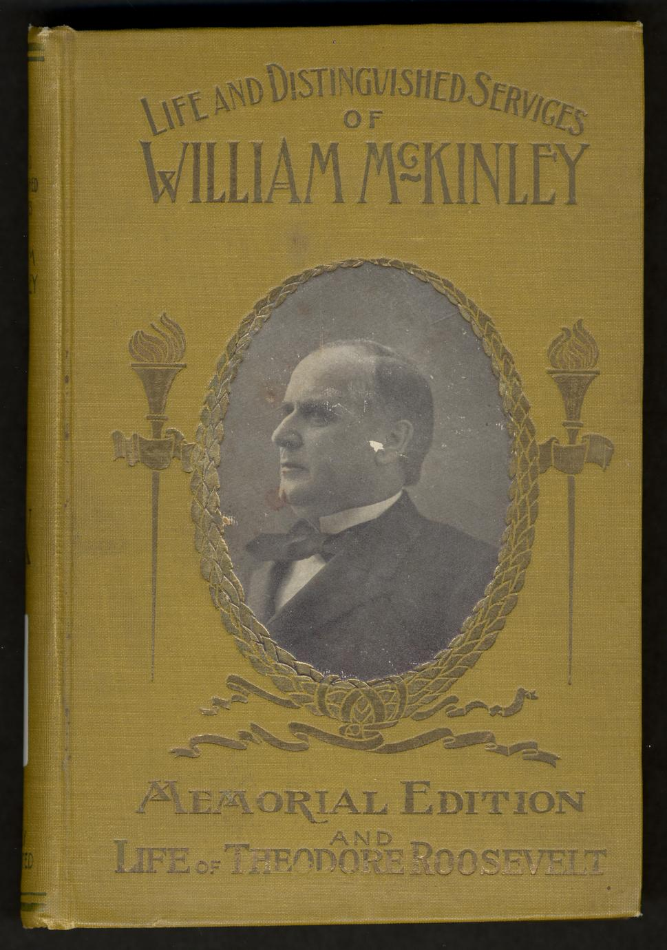 Life and distinguished services of William McKinley : our martyr President (1 of 2)