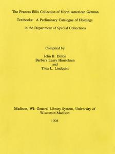 The Frances Ellis Collection of North American German Textbooks : a preliminary catalogue of holdings in the Department of Special Collections