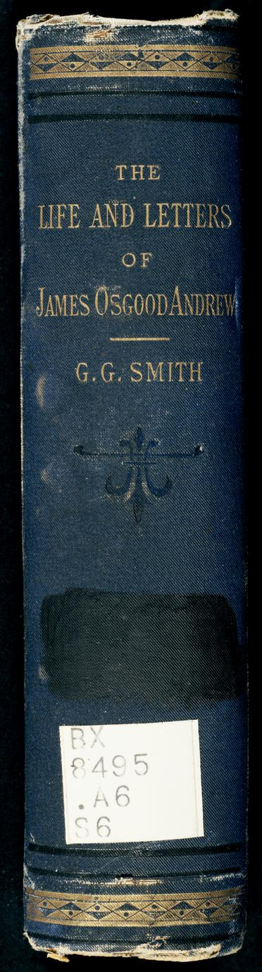 The life and letters of James Osgood Andrew : bishop of the Methodist Episcopal Church South : with glances at his contemporaries and at events in church history (3 of 3)