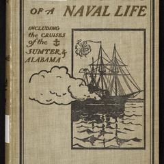 Recollections of a naval life : including the cruises of the Confederate States steamers, Sumter and Alabama