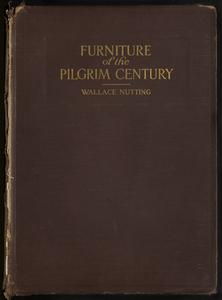 Furniture of the Pilgrim century, 1620-1720 : including colonial utensils and hardware