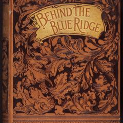 Behind the Blue Ridge : a homely narrative