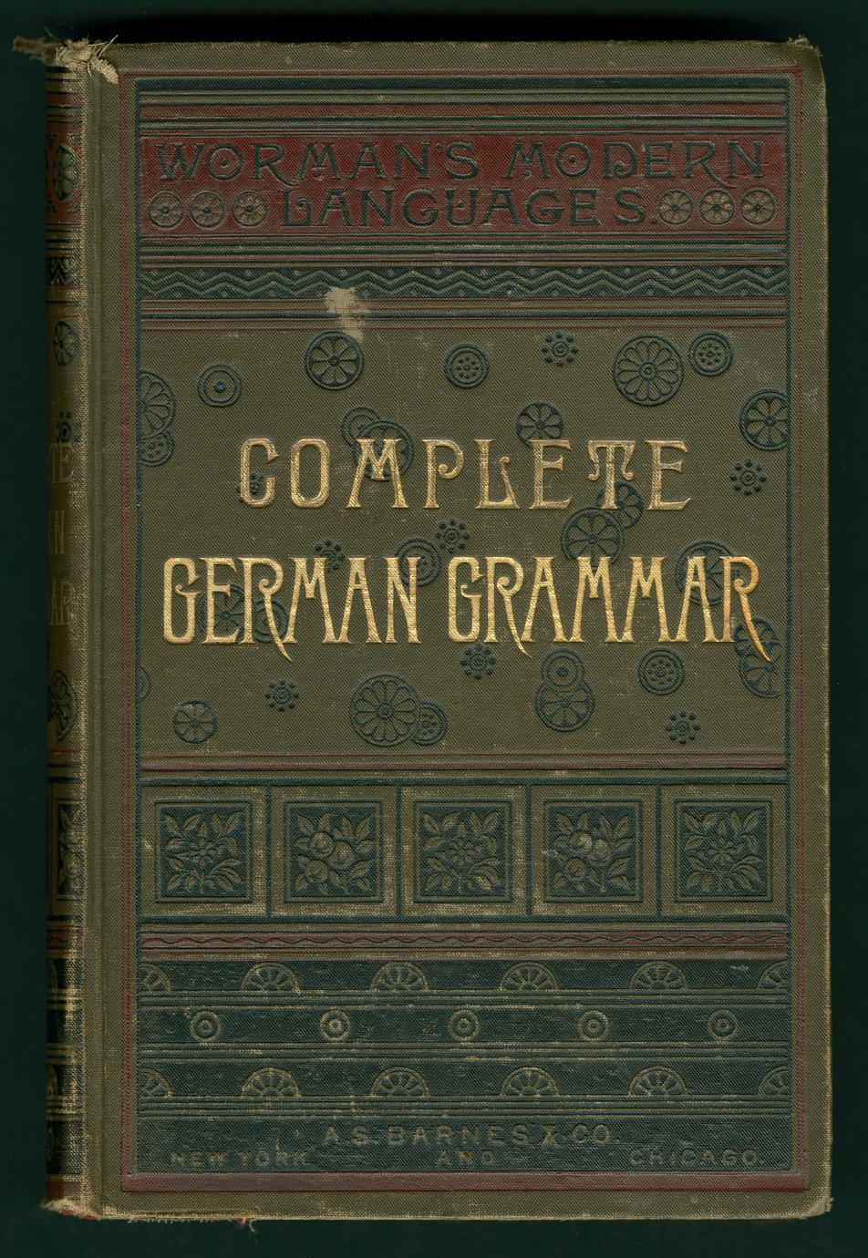 A complete grammar of the German language : with exercises, readings, conversations, paradigms, and an adequate vocabulary (1 of 5)