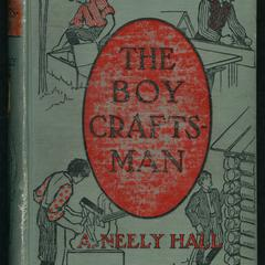 The boy craftsman : practical and profitable ideas for a boy's leisure hours