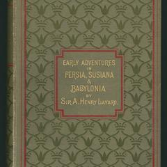 Early adventures in Persia, Susiana, and Babylonia : including a residence amoung the Bakhtiyari and other wild tribes before the discovery of Nineveh