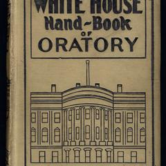 White House hand-book of oratory