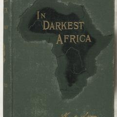 In darkest Africa : or, the quest, rescue and retreat of Emin, governor of Equatorial Guinea