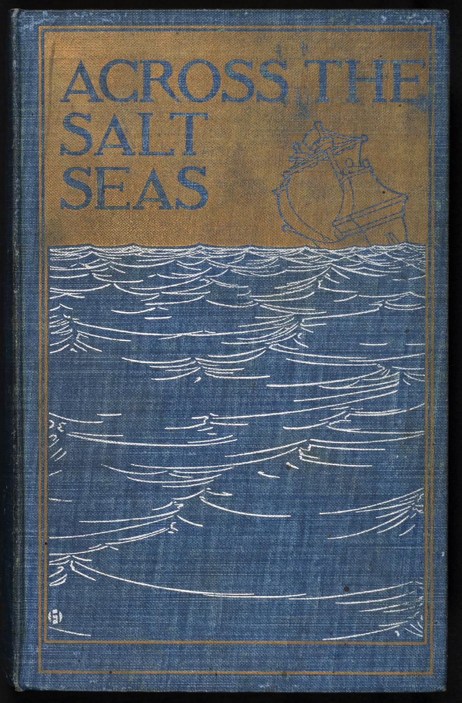 Across the salt seas : a romance of the war of succession (1 of 2)