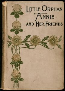 Little orphan Annie and her friends : a romance founded on fact