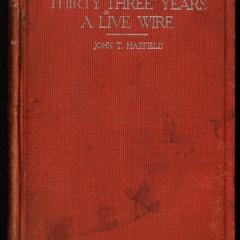 Thirty-three years a live wire : life of John T. Hatfield, the Hoosier evangelist