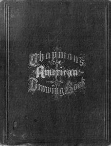 The American drawing-book : a manual for the amateur, and basis of study for the professional artist : especially adapted to the use of public and private schools, as well as home instruction