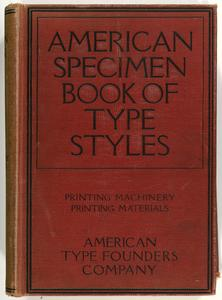 American specimen book of type styles : complete catalogue of printing machinery and printing supplies
