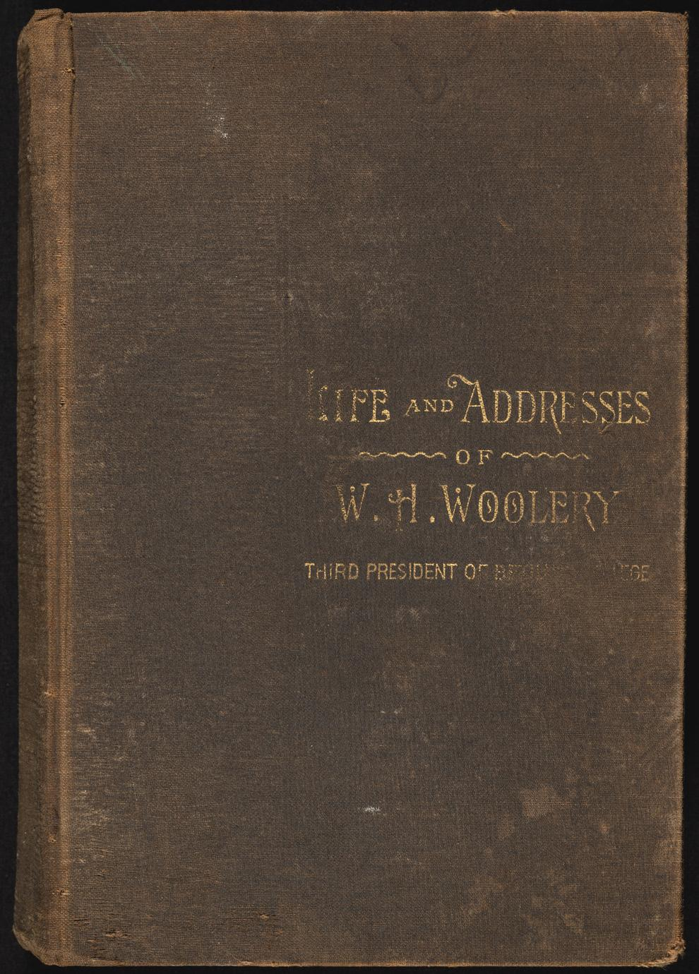 Life and addresses of W. H. Woolery, LL. D., third president of Bethany College (1 of 2)