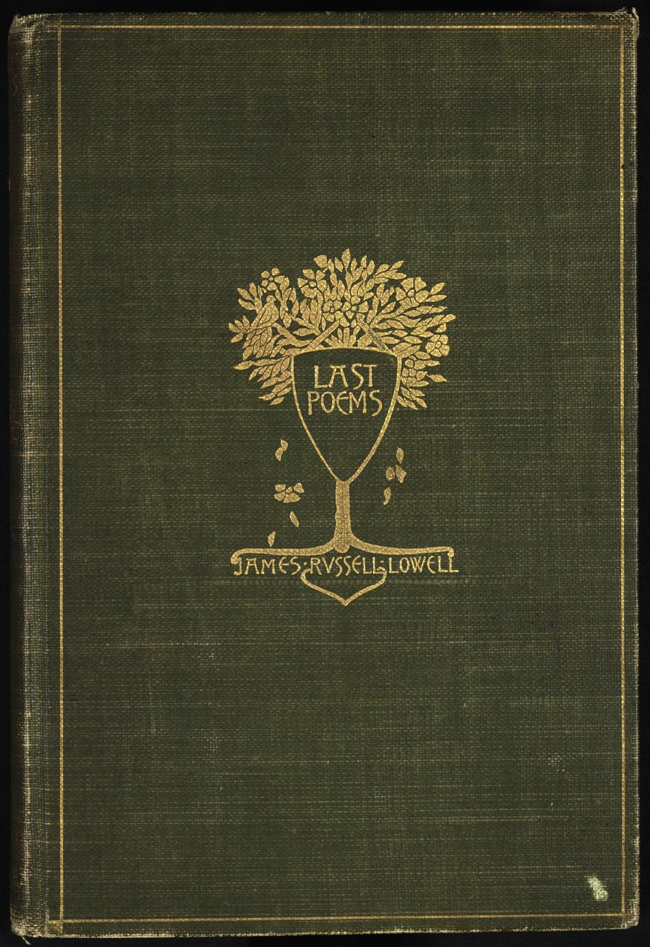 Last poems of James Russell Lowell
