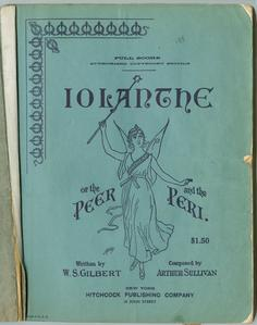 Iolanthe [collection] : or, The peer and the peri : a new and original comic opera in two acts