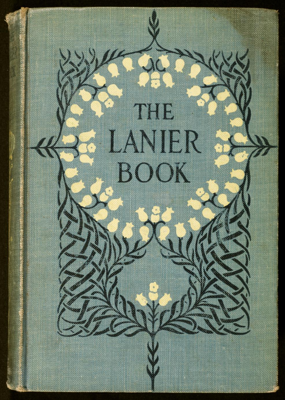 The Lanier book : selections in prose and verse from the writings of Sidney Lanier (1 of 3)