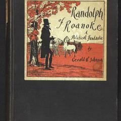Randolph of Roanoke : a political fantastic