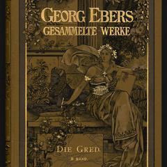 Georg Ebers Gesammelte Werke; v. 15, Die Gred