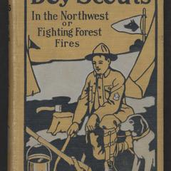 Boy Scouts in the northwest, or, Fighting forest fires