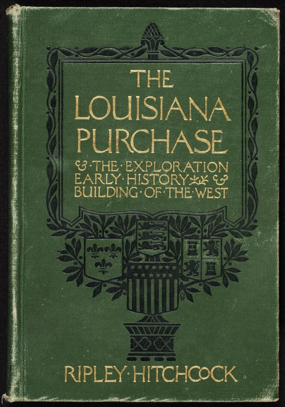 The Louisiana purchase and the exploration, early history and building of the West (1 of 3)