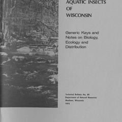 Aquatic insects of Wisconsin : generic keys and notes on biology, ecology and distribution