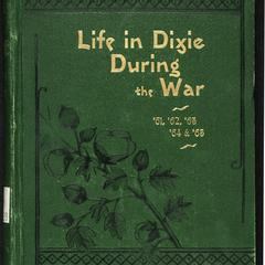 Life in Dixie during the war : 1861-1862-1863-1864-1865