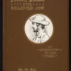 Felix Moses, the beloved Jew of Stringtown on the Pike : pages from the life experiences of a unique character, a man whose romantic record challenges imagination