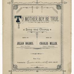 To mother, boy, be true
