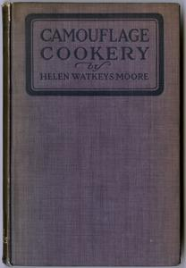 Camouflage cookery; a book of mock dishes