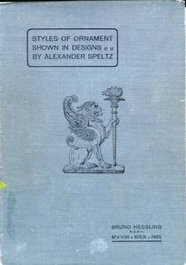 Styles of ornament : exhibited in designs, and arranged in historical order, with descriptive text : a handbook for architects, designers, painters, sculptors, wood-carvers, chasers, modellers, cabinet-makers and artistic locksmiths as well as also for technical schools, libraries and private study