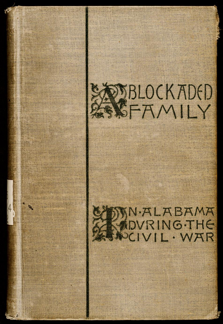 A blockaded family : life in southern Alabama during the Civil War (1 of 2)