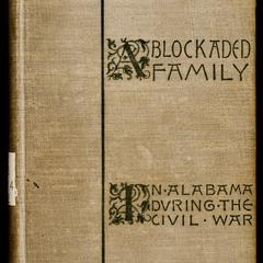 A blockaded family : life in southern Alabama during the Civil War