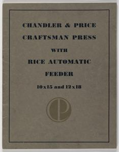 Instruction on installation, care and operation of the Chandler & Price 10x15 and 12x18 craftsman press with Rice automatic feeder