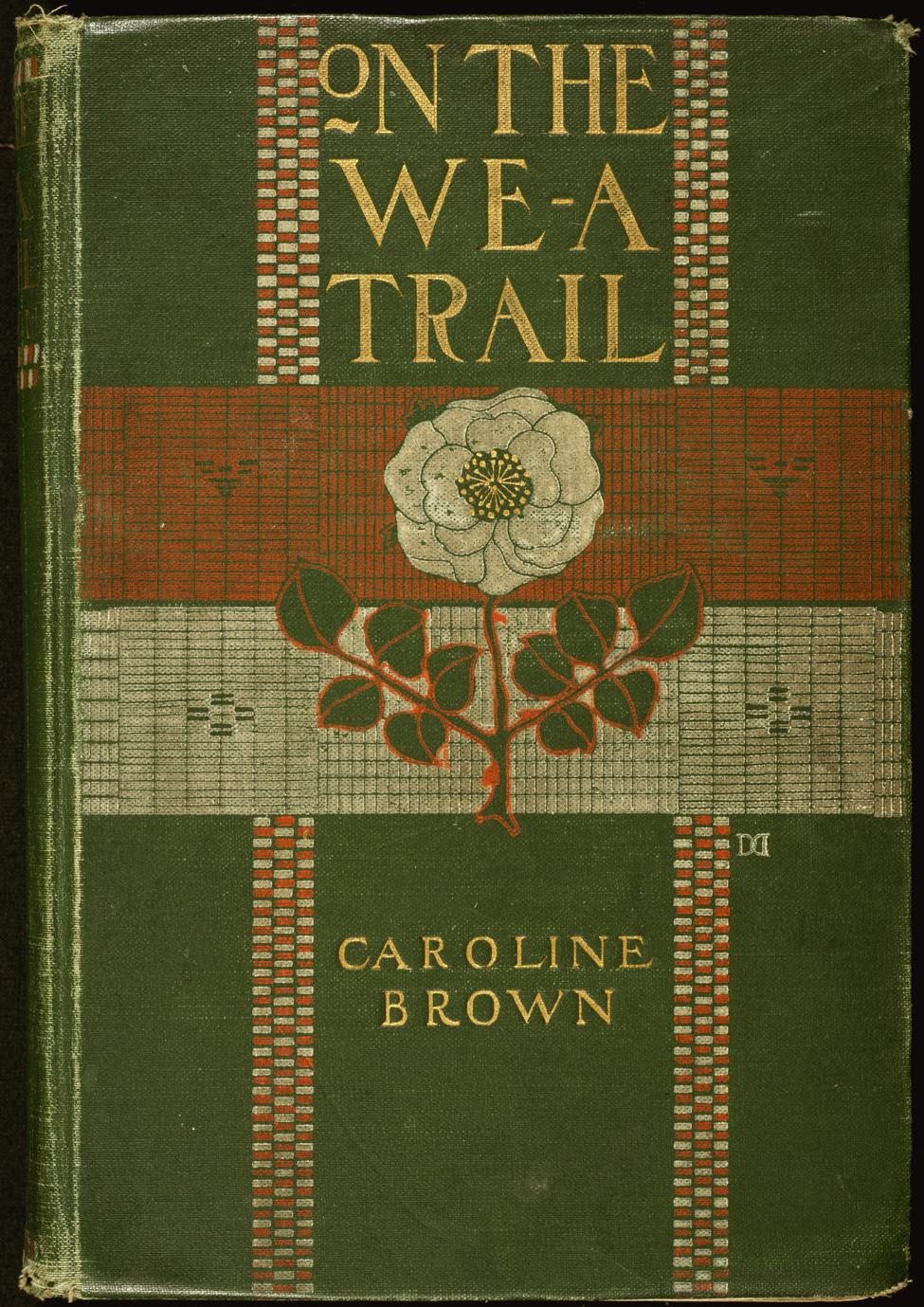 On the We-a trail : a story of the great wilderness (1 of 2)